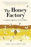 The Honey Factory: Inside the Ingenious World of Bees - Diedrich Steen, Jürgen Tautz