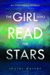 The Girl Who Read the Stars - Skylar Dorset