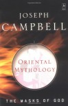 Oriental Mythology - Joseph Campbell
