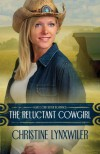 The Reluctant Cowgirl - Christine Lynxwiler