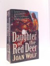 Daughter of the Red Deer - Joan Wolf