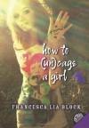 How to (Un)cage a Girl - Francesca Lia Block