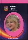Hilary Duff (Robbie Reader Contemporary Biographies) - Marylou Morano Kjelle;Marylou Kjelle