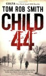 Child 44 (Leo Demidov,  #1) - Tom Rob Smith