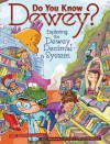 Do You Know Dewey?: Exploring the Dewey Decimal System (Millbrook Picture Books) - Brian P. Cleary