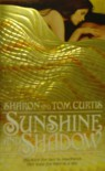 Sunshine and Shadow - Sharon Curtis, Tom Curtis
