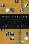 Bound to Please: An Extraordinary One-Volume Literary Education: Essays on Great Writers and Their Books - Michael Dirda