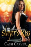 Slayer's Kiss - Cassi Carver