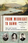 From Midnight to Dawn: The Last Tracks of the Underground Railroad - Jacqueline L. Tobin, Hettie Jones