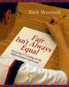 Fair Isn't Always Equal - Rick Wormeli