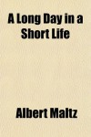 A Long Day in a Short Life - Albert Maltz