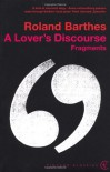 A Lover's Discourse - Roland Barthes