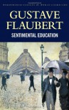 A Sentimental Education (Wordsworth World Literature) - Gustave Flaubert
