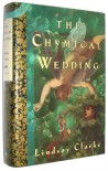 The Chymical Wedding - Lindsay Clarke
