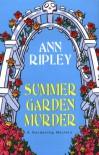 Summer Garden Murder - Ann Ripley