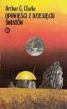 Opowieści z dziesięciu światów - Arthur C. Clarke