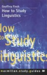 How to Study Linguistics - Geoffrey Finch