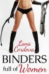 Binders Full of Women - Lana Cordova