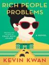 Rich People Problems - Kevin Kwan, Lydia Davis