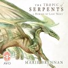 The Tropic of Serpents - Avid Audio, Marie Brennan, Kate Reading