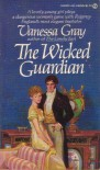 The Wicked Guardian - Vanessa Gray