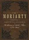 The Moriarty Papers: The Schemes and Adventures of the Great Nemesis of Sherlock Holmes - Sebastian Moran