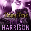 Divine Tarot - Thea Harrison, Sophie Eastlake