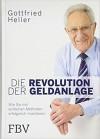 Die Revolution der Geldanlage: Wie Sie mit einfachen Methoden erfolgreich investieren - Gottfried Heller