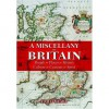 A Miscellany Of Britain: People, Places, History, Culture, Customs, Sport - Tom O'Meara