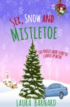 Sex, Snow & Mistletoe - Laura Barnard