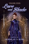 Lace and Blade 4 - Deborah J. Ross