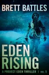 Eden Rising: 5 (A Project Eden Thriller) - Brett Battles
