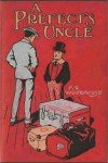 A Prefect's Uncle - P.G. Wodehouse
