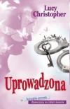 Uprowadzona - Lucy Christopher