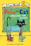 Pete the Cat: Too Cool for School - Kimberly  Dean, James Dean