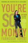You're So Money: Live Rich, Even When You're Not - Farnoosh Torabi
