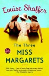 The Three Miss Margarets - Louise Shaffer