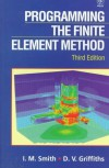 Programming the Finite Element Method - I.M. Smith, D.V. Griffiths