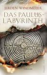 Das Paulus-Labyrinth - Jeroen Windmeijer