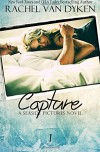 Capture (Seaside Pictures) (Volume 1) - Rachel Van Dyken
