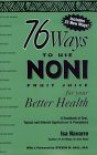 76 Ways To Use Noni Fruit Juice - Isa Navarre