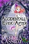 Accidentally Ever After (Accidentally Paranormal Series Book 11) - Dakota Cassidy