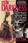 Cry the Darkness: One Woman's Triumph Over the Tragedy of Incest - Donna L. Friess