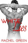 White Lies: The Laverstone Chronicles, Book 2 - Rachel Green