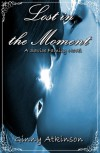 Lost in the Moment (A Savioe Family Novel) - Ginny Atkinson
