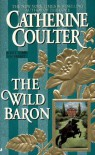The Wild Baron - Catherine Coulter