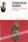 Cywilizacja islamu (VII-XIII w.) - Dominique Sourdel, Janine Sourdel