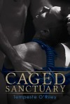 Caged Sanctuary - Tempeste O'Riley