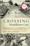 Crossing Mandelbaum Gate: Coming of Age Between the Arabs and Israelis, 1956-1978 - Kai Bird