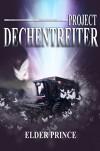 Project Dechentreiter - Elder Prince, Elder Prince, Todd Barselow, Paolo Baroni